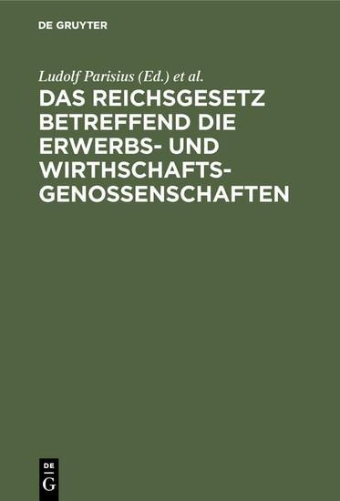 Das Reichsgesetz betreffend die Erwerbs- und Wirthschaftsgenossenschaften - Blick ins Buch