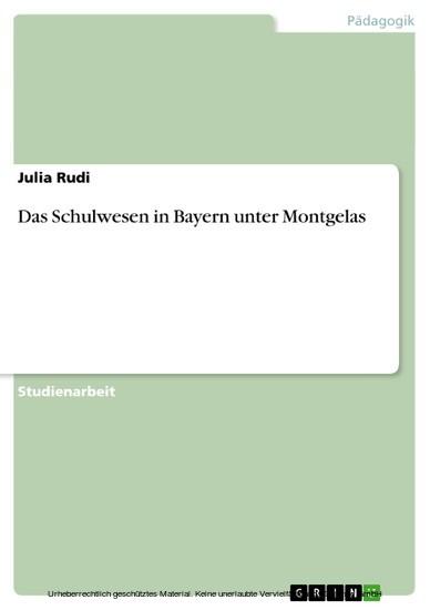 Das Schulwesen in Bayern unter Montgelas - Blick ins Buch