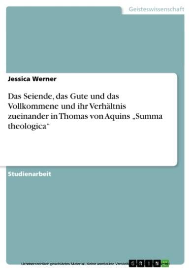 Das Seiende, das Gute und das Vollkommene und ihr Verhältnis zueinander in Thomas von Aquins 'Summa theologica' - Blick ins Buch