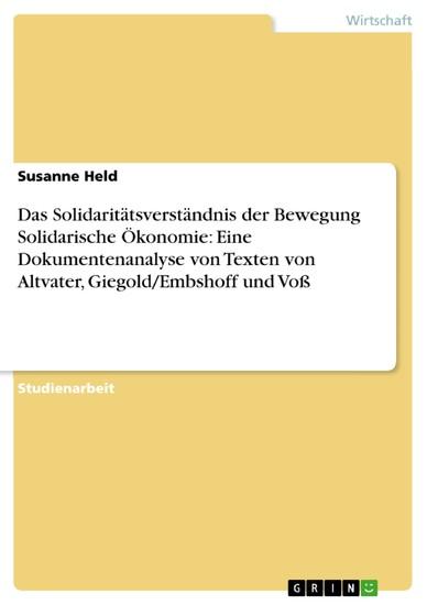 Das Solidaritätsverständnis der Bewegung Solidarische Ökonomie: Eine Dokumentenanalyse von Texten von Altvater, Giegold/Embshoff und Voß - Blick ins Buch