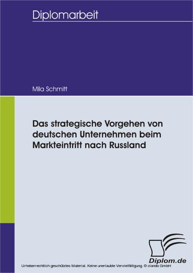 Das strategische Vorgehen von deutschen Unternehmen beim Markteintritt nach Russland - Blick ins Buch