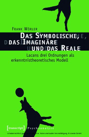 Das Symbolische, das Imaginäre und das Reale - Blick ins Buch