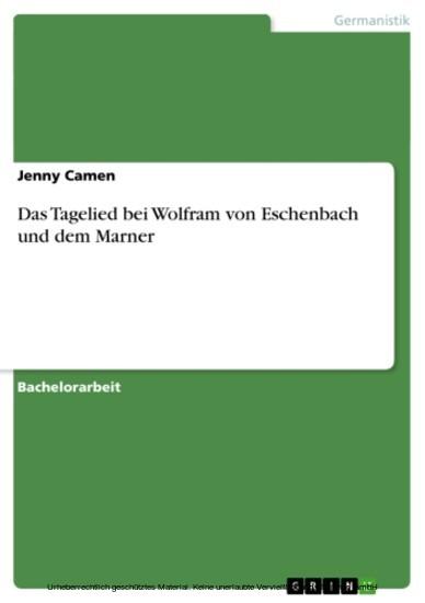 Das Tagelied bei Wolfram von Eschenbach und dem Marner - Blick ins Buch