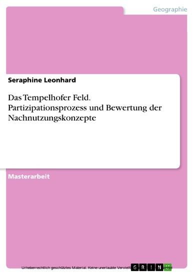 Das Tempelhofer Feld. Partizipationsprozess und Bewertung der Nachnutzungskonzepte - Blick ins Buch