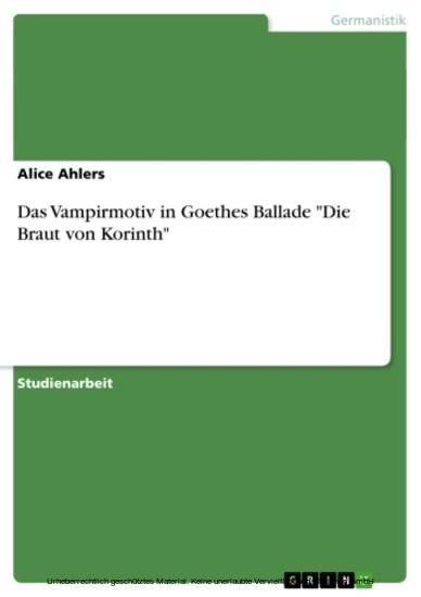 Das Vampirmotiv in Goethes Ballade 'Die Braut von Korinth' - Blick ins Buch