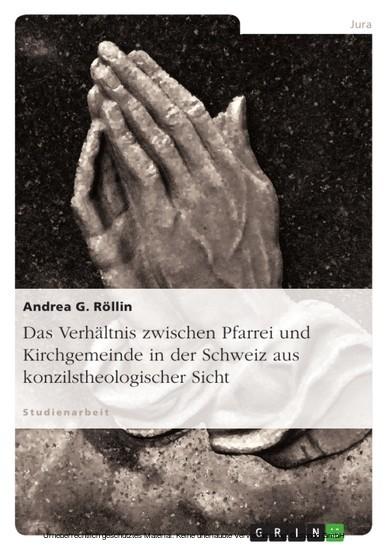 Das Verhältnis zwischen Pfarrei und Kirchgemeinde in der Schweiz aus konzilstheologischer Sicht - Blick ins Buch
