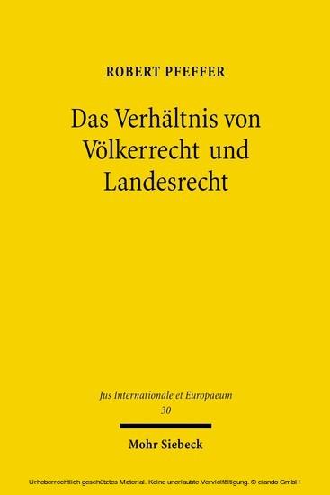 Das Verhältnis von Völkerrecht und Landesrecht - Blick ins Buch