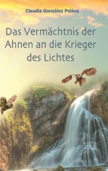 Das Vermächtnis der Ahnen an die Krieger des Lichtes - Blick ins Buch