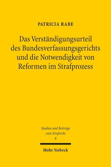 Das Verständigungsurteil des Bundesverfassungsgerichts und die Notwendigkeit von Reformen im Strafprozess - Blick ins Buch