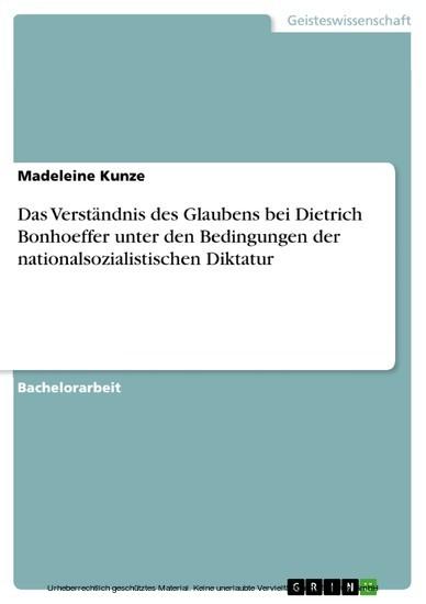 Das Verständnis des Glaubens bei Dietrich Bonhoeffer unter den Bedingungen der nationalsozialistischen Diktatur - Blick ins Buch