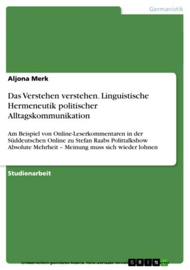 Das Verstehen verstehen. Linguistische Hermeneutik politischer Alltagskommunikation - Blick ins Buch