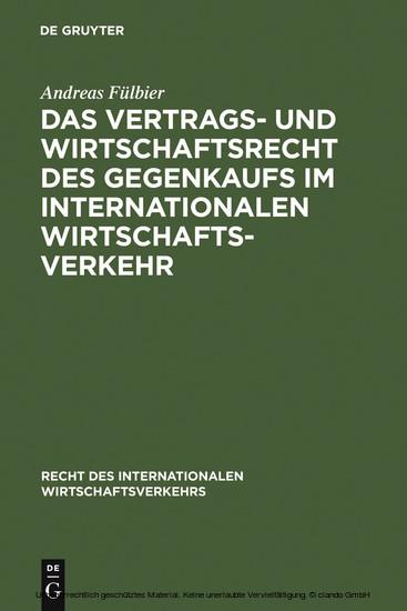 Das Vertrags- und Wirtschaftsrecht des Gegenkaufs im internationalen Wirtschaftsverkehr - Blick ins Buch