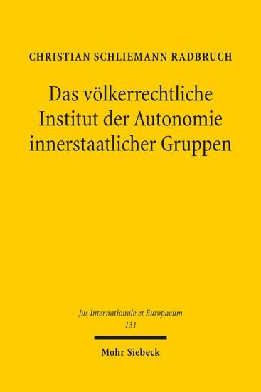 Das völkerrechtliche Institut der Autonomie innerstaatlicher Gruppen - Blick ins Buch