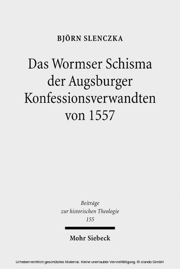 Das Wormser Schisma der Augsburger Konfessionsverwandten von 1557 - Blick ins Buch