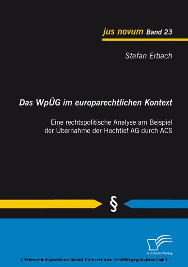 Das WpÜG im europarechtlichen Kontext: Eine rechtspolitische Analyse am Beispiel der Übernahme der Hochtief AG durch ACS - Blick ins Buch