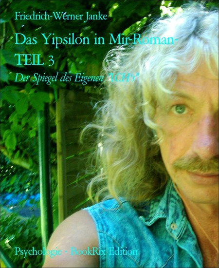 Das Yipsilon in Mir-Roman- TEIL 3 - Blick ins Buch