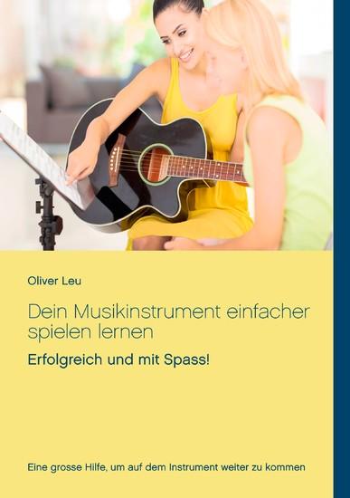 Dein Musikinstrument einfacher spielen lernen - Blick ins Buch