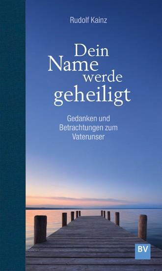 Dein Name werde geheiligt - Blick ins Buch
