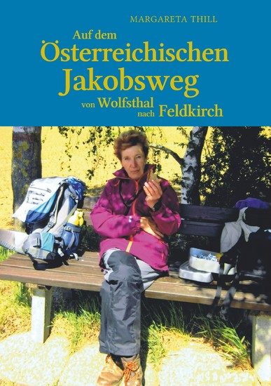 Auf dem Östereichischen Jakobsweg von Wolfsthal nach Feldkirch - Blick ins Buch