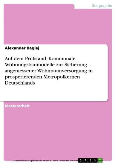 Auf dem Prüfstand. Kommunale Wohnungsbaumodelle zur Sicherung angemessener Wohnraumversorgung in prosperierenden Metropolkernen Deutschlands - Blick ins Buch