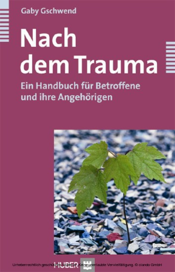 Nach dem Trauma - Ein Handbuch für Betroffene und ihre Angehörigen - Blick ins Buch