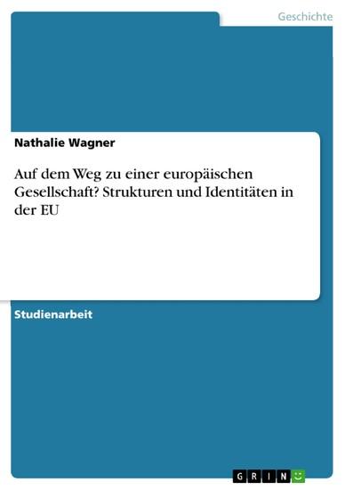 Auf dem Weg zu einer europäischen Gesellschaft? Strukturen und Identitäten in der EU - Blick ins Buch