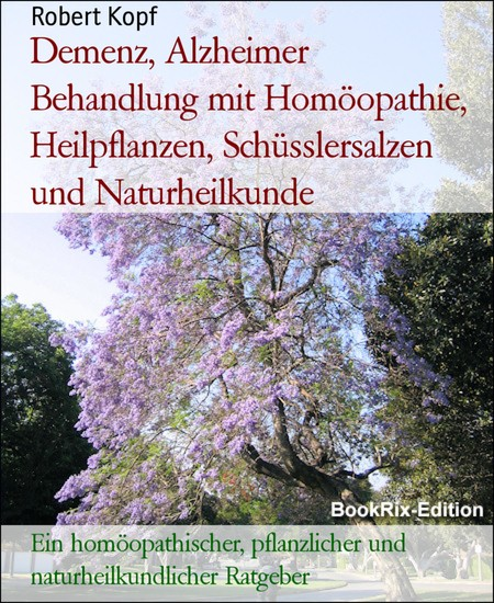 Demenz, Alzheimer Behandlung mit Homöopathie, Heilpflanzen, Schüsslersalzen und Naturheilkunde - Blick ins Buch