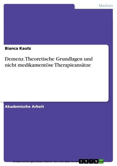 Demenz. Theoretische Grundlagen und nicht medikamentöse Therapieansätze - Blick ins Buch