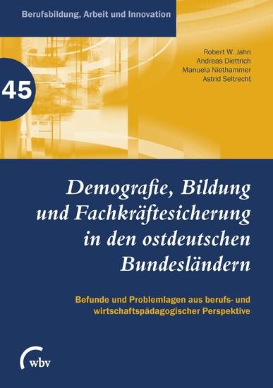 Demografie, Bildung und Fachkräftesicherung in den ostdeutschen Bundesländern - Blick ins Buch