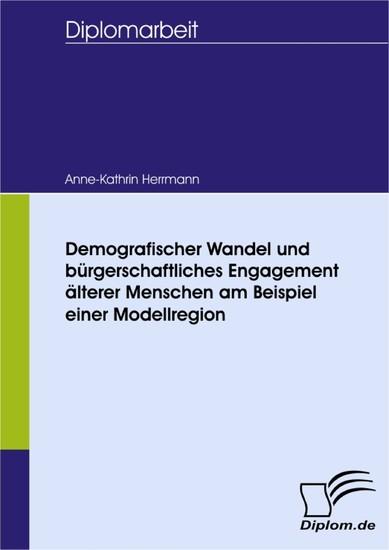 Demografischer Wandel und bürgerschaftliches Engagement älterer Menschen am Beispiel einer Modellregion - Blick ins Buch