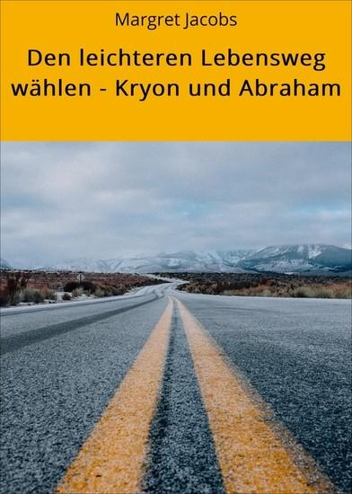 Den leichteren Lebensweg wählen - Kryon und Abraham - Blick ins Buch