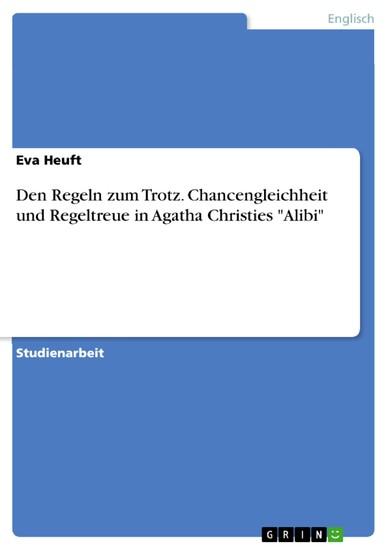 Den Regeln zum Trotz. Chancengleichheit und Regeltreue in Agatha Christies 'Alibi' - Blick ins Buch