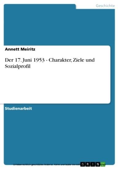 Der 17. Juni 1953 - Charakter, Ziele und Sozialprofil - Blick ins Buch