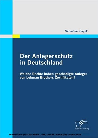Der Anlegerschutz in Deutschland: Welche Rechte haben geschädigte Anleger von Lehman Brothers Zertifikaten? - Blick ins Buch