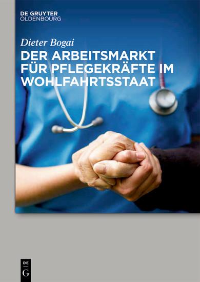 Der Arbeitsmarkt für Pflegekräfte im Wohlfahrtsstaat - Blick ins Buch
