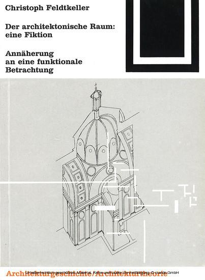 Der architektonische Raum: eine Fiktion - Blick ins Buch