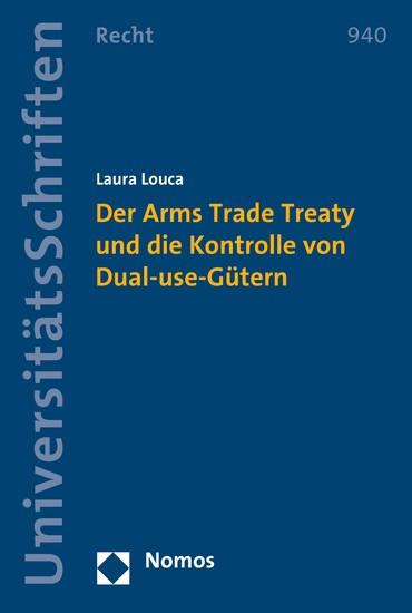 Der Arms Trade Treaty und die Kontrolle von Dual-use-Gütern - Blick ins Buch