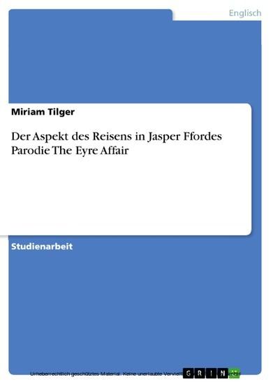 Der Aspekt des Reisens in Jasper Ffordes Parodie The Eyre Affair - Blick ins Buch