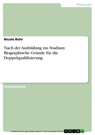 Nach der Ausbildung ins Studium: Biographische Gründe für die Doppelqualifizierung - Blick ins Buch
