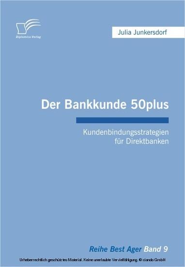 Der Bankkunde 50plus: Kundenbindungsstrategien für Direktbanken - Blick ins Buch