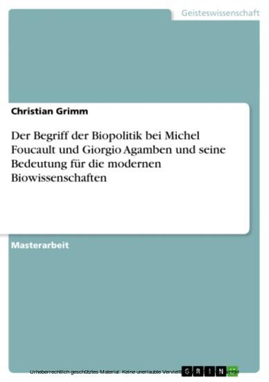 Der Begriff der Biopolitik bei Michel Foucault und Giorgio Agamben und seine Bedeutung für die modernen Biowissenschaften - Blick ins Buch