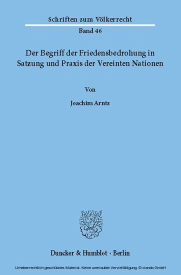 Der Begriff der Friedensbedrohung in Satzung und Praxis der Vereinten Nationen. - Blick ins Buch