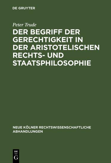 Der Begriff der Gerechtigkeit in der aristotelischen Rechts- und Staatsphilosophie - Blick ins Buch