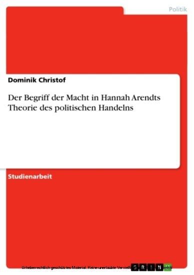 Der Begriff der Macht in Hannah Arendts Theorie des politischen Handelns - Blick ins Buch