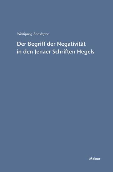 Der Begriff der Negativität in den Jenaer Schriften Hegels - Blick ins Buch
