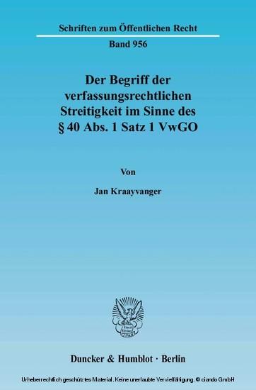 Der Begriff der verfassungsrechtlichen Streitigkeit im Sinne des § 40 Abs. 1 Satz 1 VwGO. - Blick ins Buch