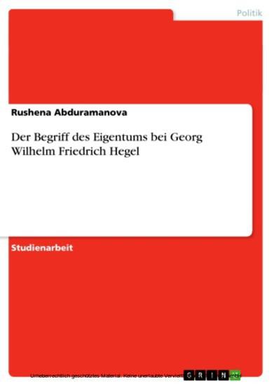 Der Begriff des Eigentums bei Georg Wilhelm Friedrich Hegel - Blick ins Buch