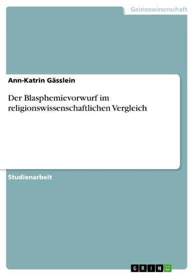 Der Blasphemievorwurf im religionswissenschaftlichen Vergleich - Blick ins Buch