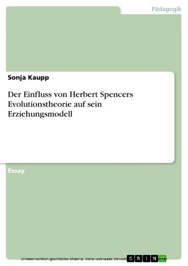 Der Einfluss von Herbert Spencers Evolutionstheorie auf sein Erziehungsmodell - Blick ins Buch