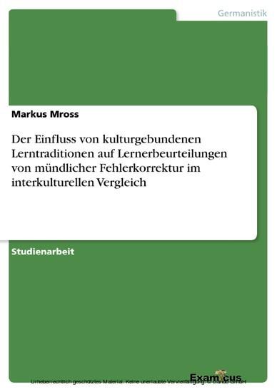Der Einfluss von kulturgebundenen Lerntraditionen auf Lernerbeurteilungen von mündlicher Fehlerkorrektur im interkulturellen Vergleich - Blick ins Buch